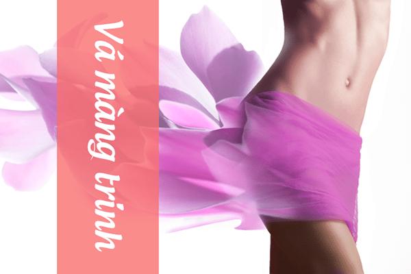 Vá màng trinh – biện pháp hiệu quả lấy lại cái ngàn vàng