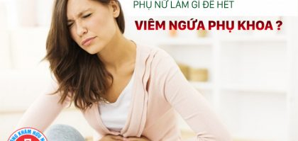 hỗ trợ điều trị viêm ngứa phụ khoa