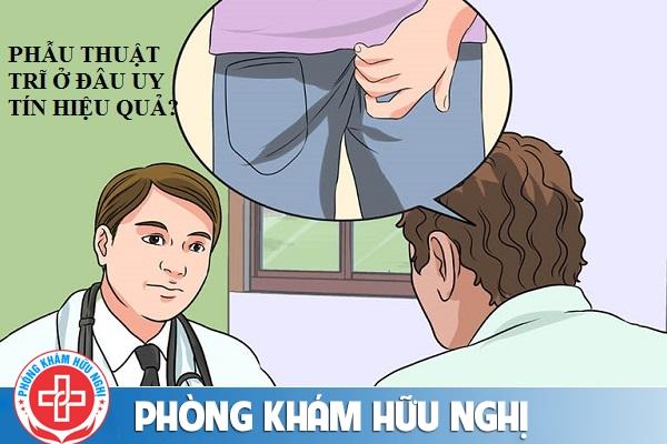 Phẫu thuật trĩ ở đâu hiệu quả an toàn tại Đà Nẵng?